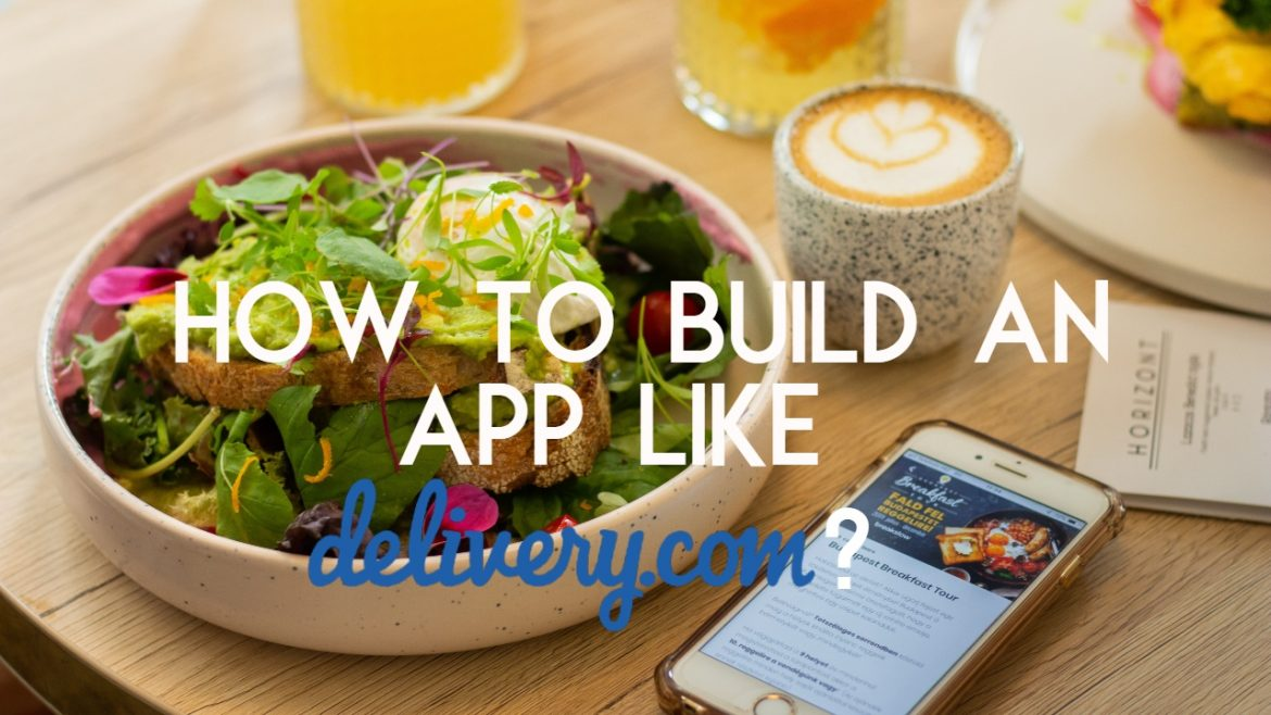 how to build an app like delivery
