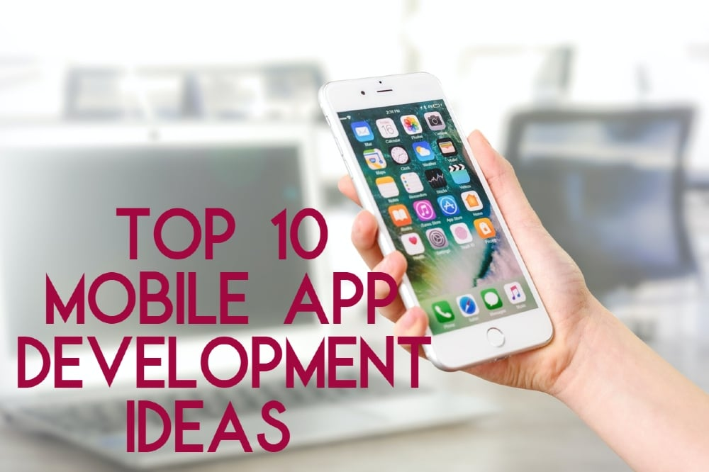 Mobile App Development Ideas