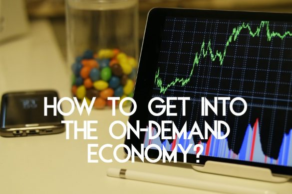 how to get into ondemand economy