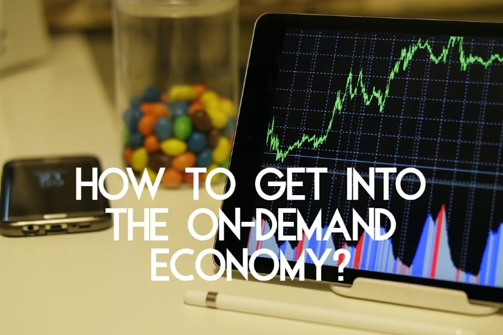 how to get into ondemand economy